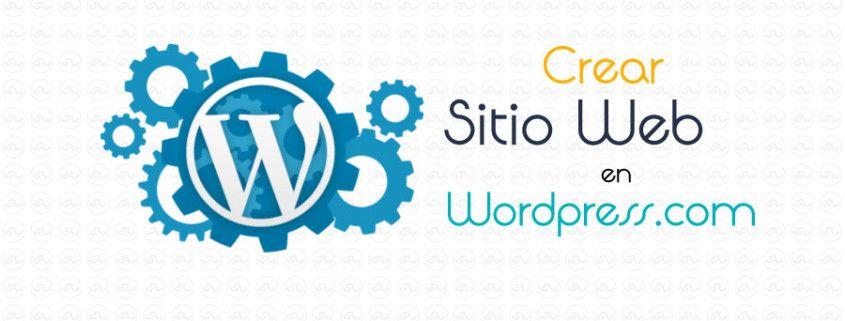 Cómo crear un sitio web gratis con Wordpress.com