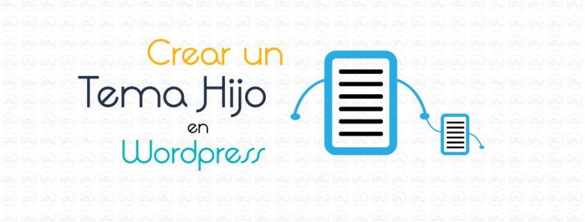 Cómo crear un tema hijo en Wordpress